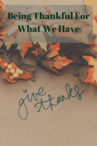 """being thankful for what we have"""