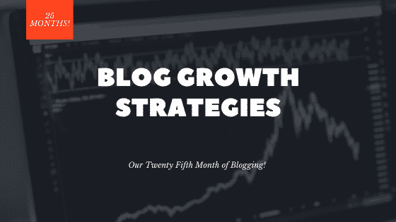 """blog growth strategies 25th month bloggign"""