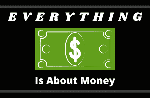 """everything is about money"""