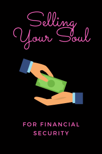 selling your soul for financial security