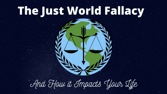 """just world fallacy"""