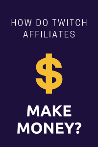 Twitch Affiliates make money