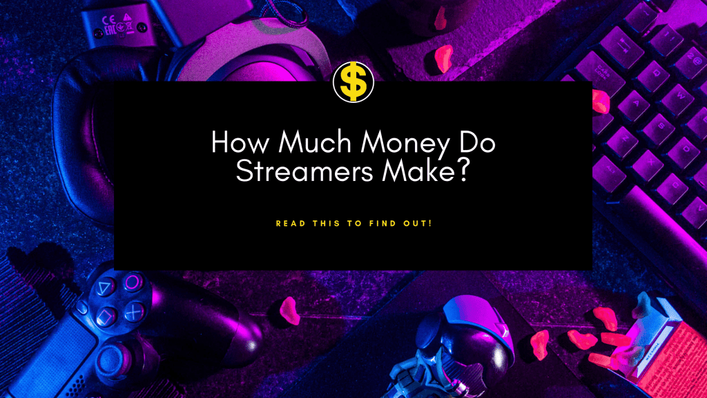 how much do streamers make