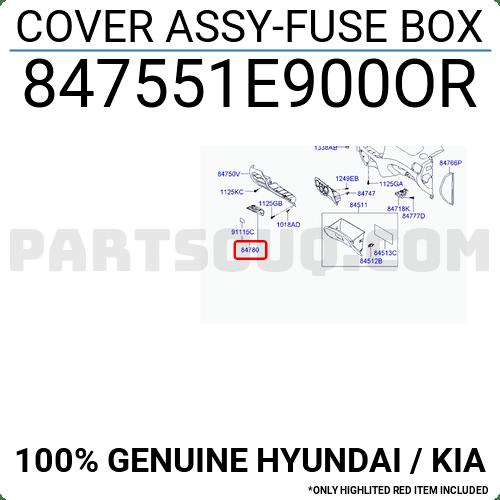 847551E900OR Hyundai / KIA COVER ASSY-FUSE BOX, Price: 3