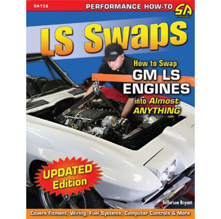 CarTech (SA156): LS Swaps: How to Swap GM LS Engines into Almost Anything