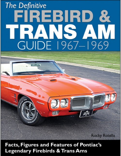 CarTech The Definitive Firebird & Trans Am Guide 1967-1969