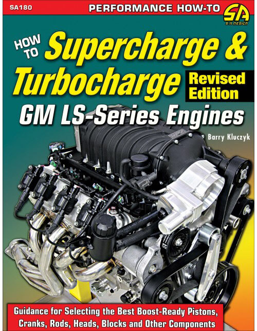 CarTech How to Supercharge & Turbocharge GM LS-Series Engines Revised SA180