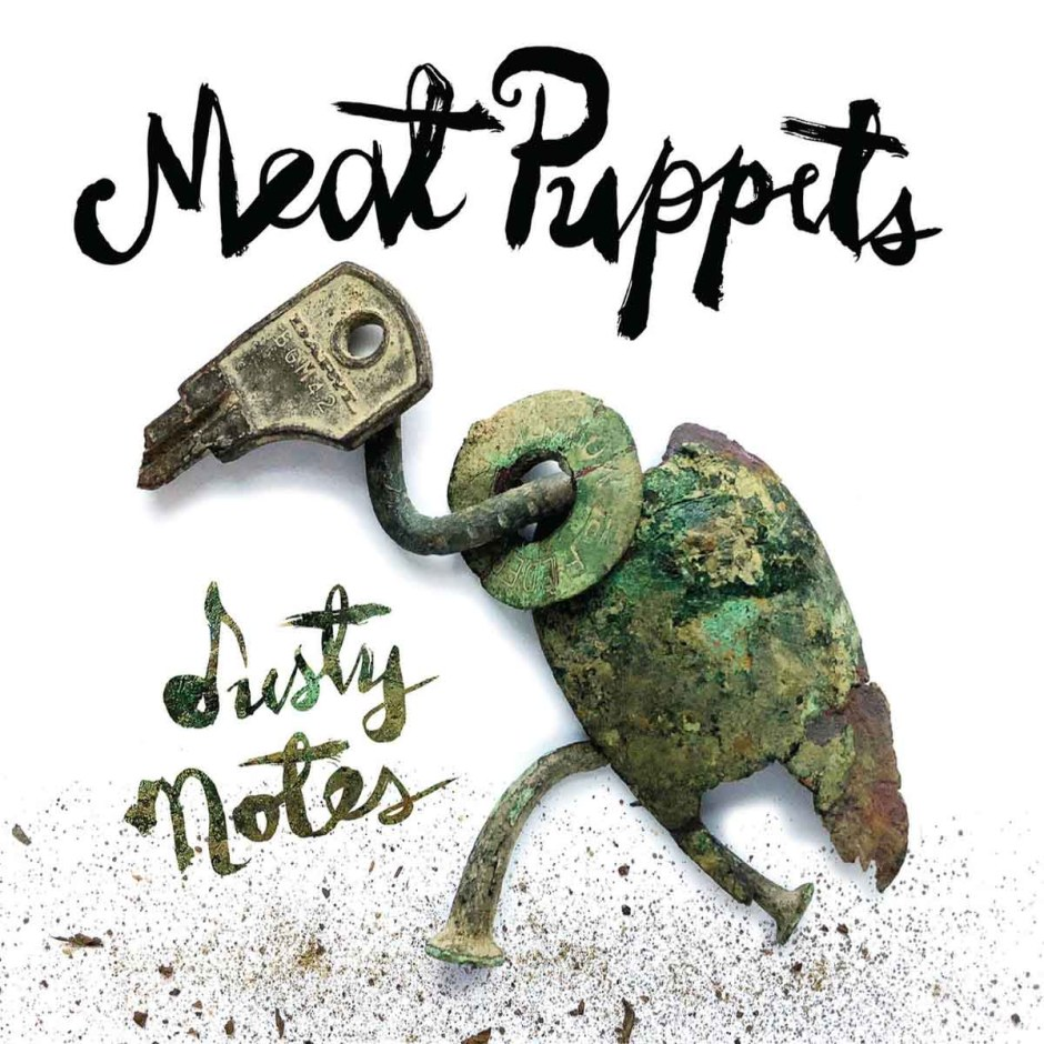 Meat Puppets, Dusty Notes | The Vinyl Anachronist | Part-Time Audiophile