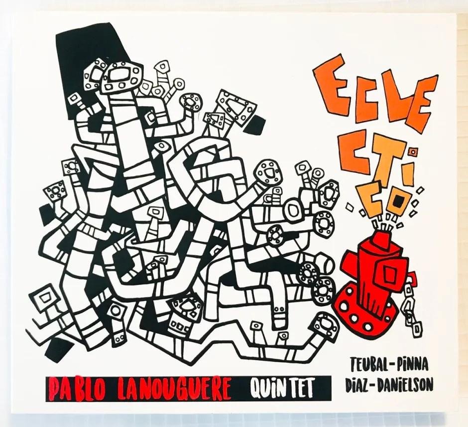 Pablo Lanouguere Quintet Eclectico