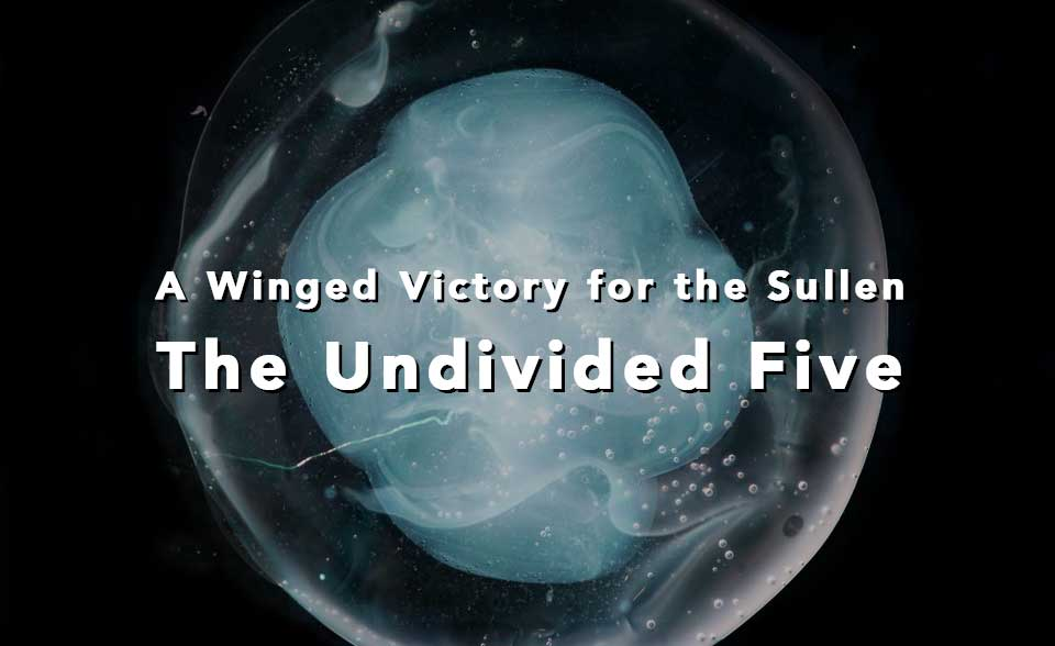 A Winged Victory for the Sullen, The Undivided Five | Review