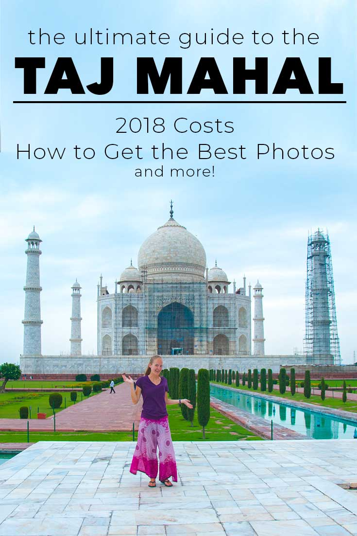 The ultimate guide to the Taj Mahal in 2018 with costs and best places to take photos