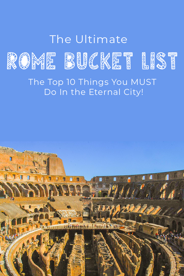 The Ultimate Rome Bucket List: 10 Things You Must Do in the Eternal City