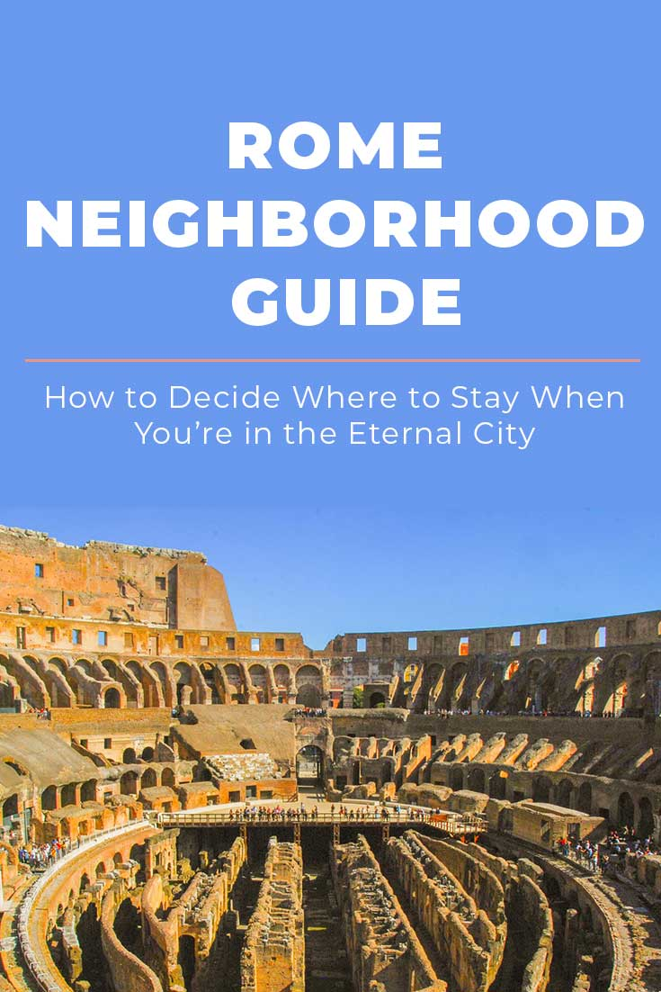 How to choose which neighborhood to stay in when visiting Rome