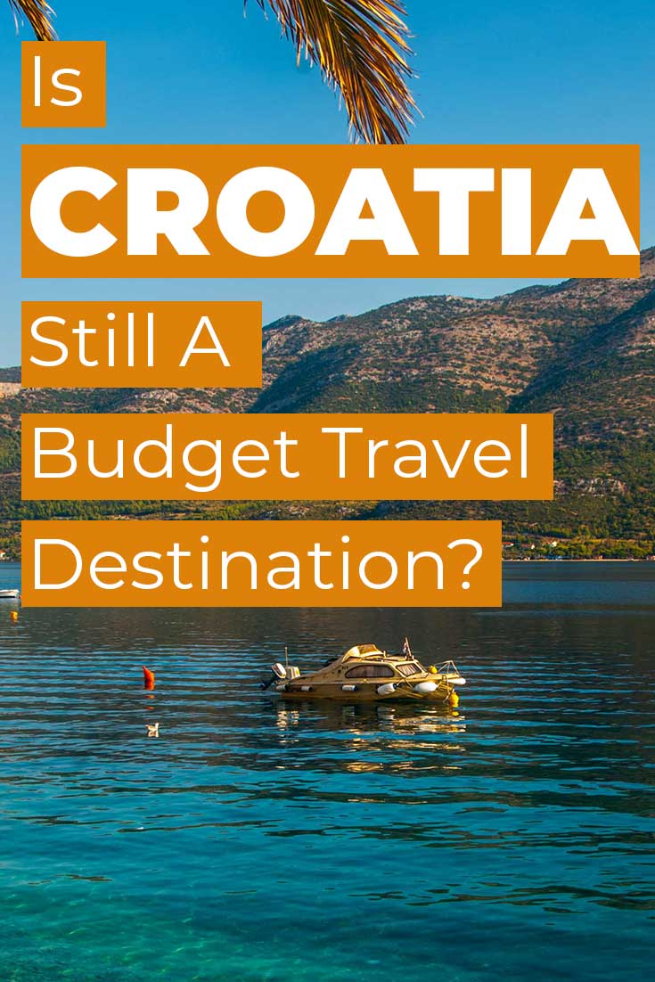 Is Croatia still a budget travel destination?