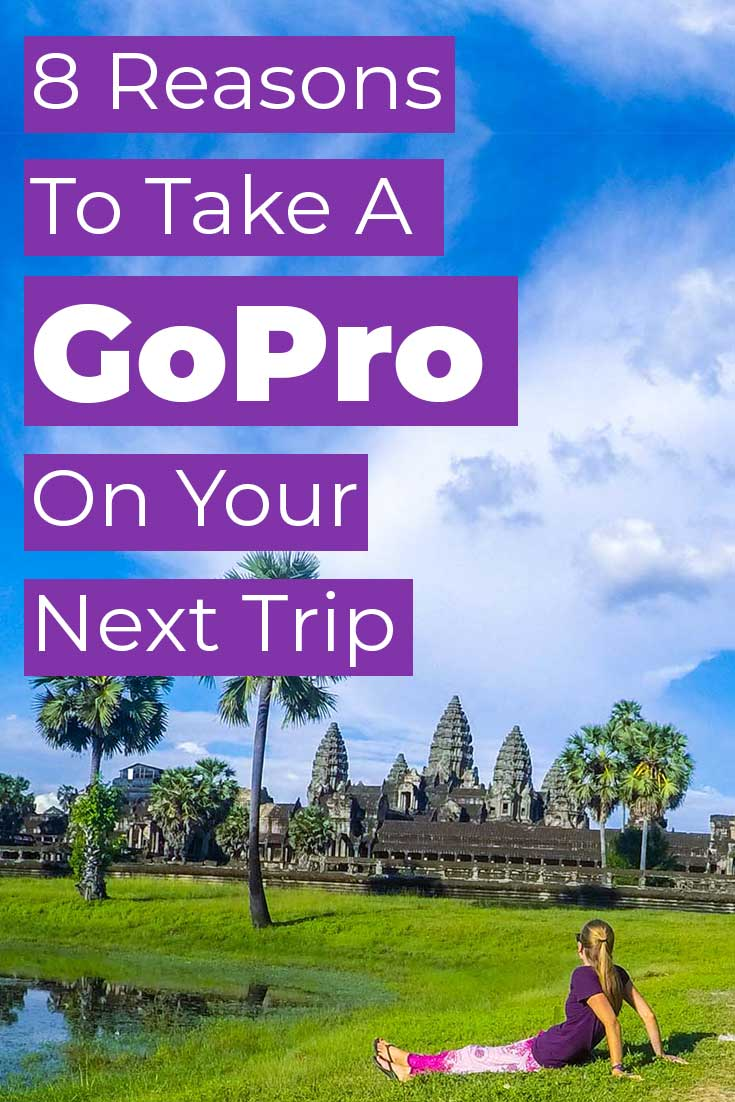 9 reasons to take a GoPro on your next trip