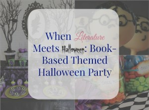 When Literature Meets Halloween: Book-based Themed Halloween Party