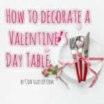 How to decorate a Valentine's Day Table