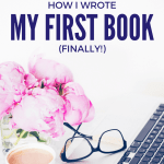 How I Wrote My First Book (Finally!)