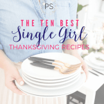 The Ten Best 'Single Girl' Thanksgiving Recipes