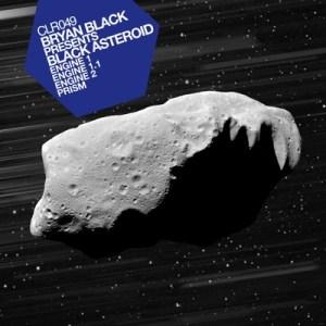 Bryan Black presents Black Asteroid RELEASE 11th July 2011 FORMAT Digital EP CLR / CLR049