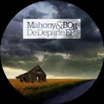 Mahony Bog De Departe EP