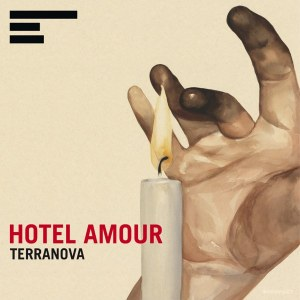 TERRANOVA HOTEL AMOUR KOMPAKT KOMCD95 Out: FEBRUARY 13, 2012 Format: CD – 2LP w/FREE CD - DIGITAL