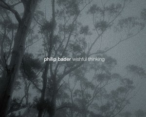 Philip Bader Wishful Thinking CD Highgrade Records