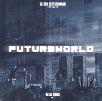 Futureworld mixed by Oliver Deutschmann Various SLIM Audio / SLIM001 Release Date: 04-06-2012