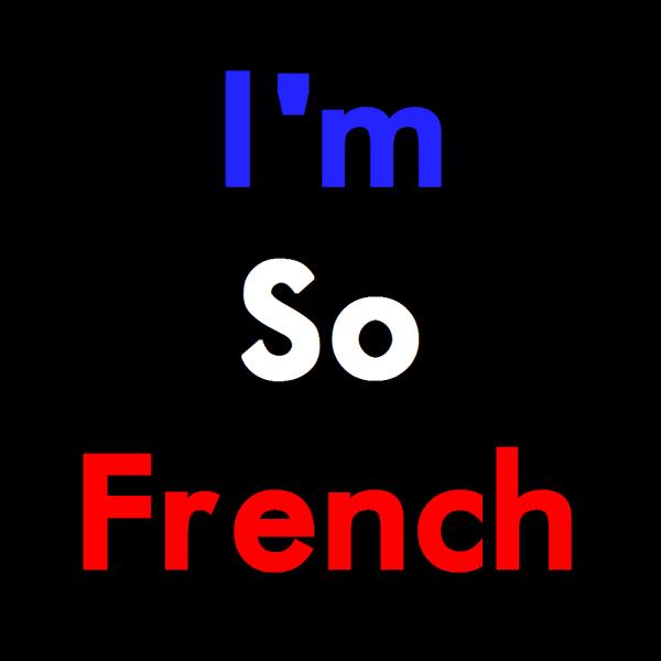 I'm So French