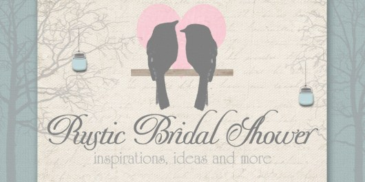 Rustic Bridal Shower Trends for Spring and Summer 2013