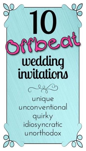 10 offbeat weddings invitations