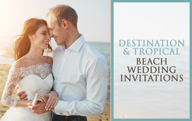 Destination and Tropical Beach Wedding Invitations
