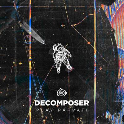 Decomposer - Play Parvati - orbprvep01 - featured image