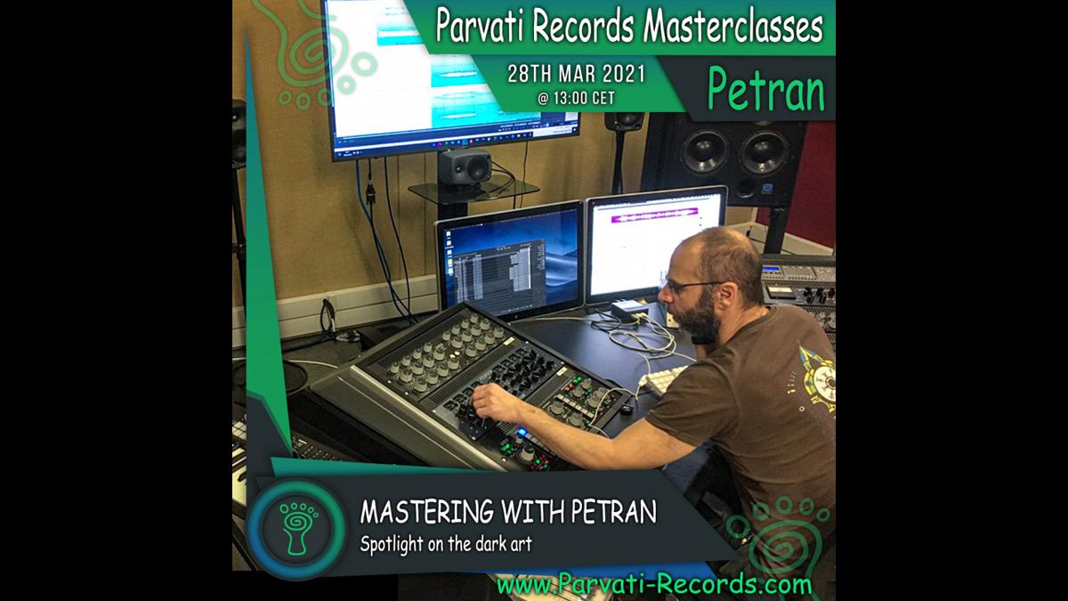 Parvati Records Masterclass: Mastering with Petran