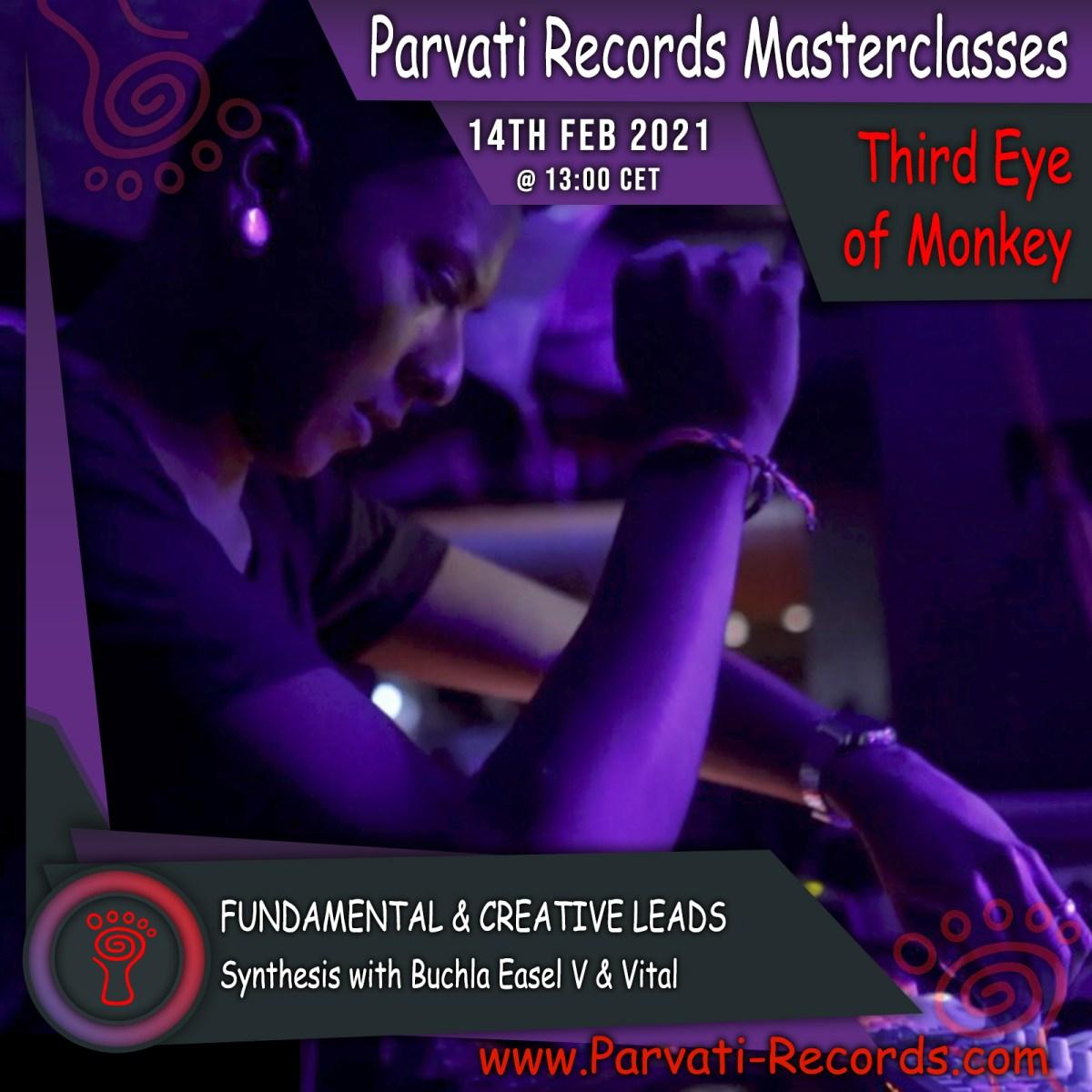 Parvati Records Masterclass: Third Eye of Monkey
