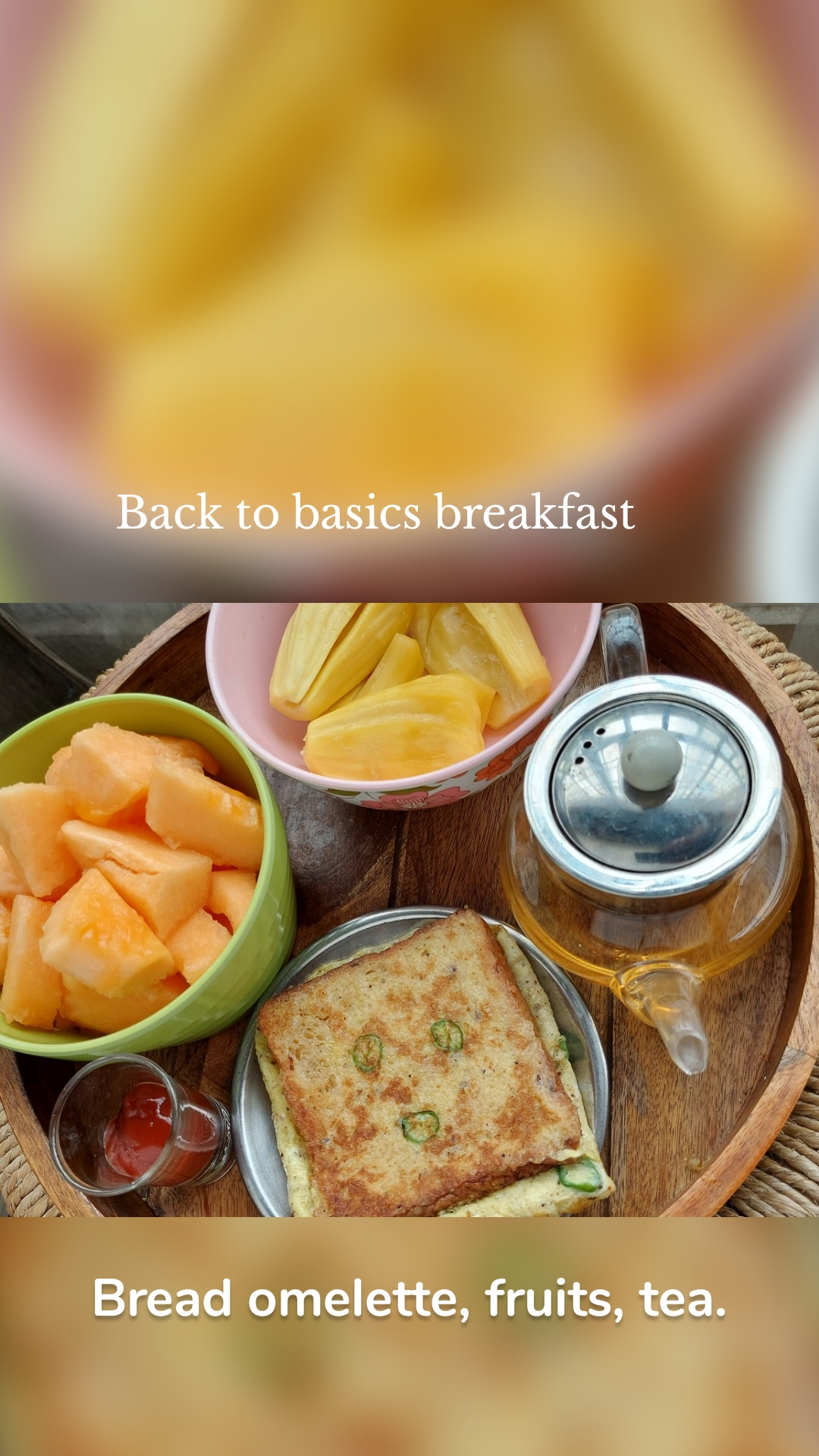 Back to basics breakfast Bread omelette, fruits, tea.