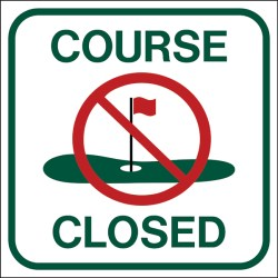 Image of Course Closed Sign in white with green border and text