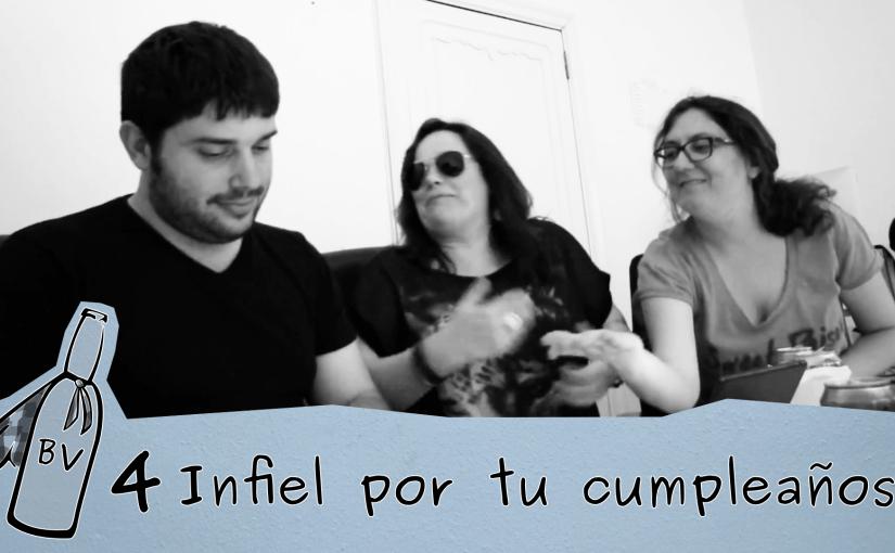 BirraVlog 4: Infiel por tu cumpleaños