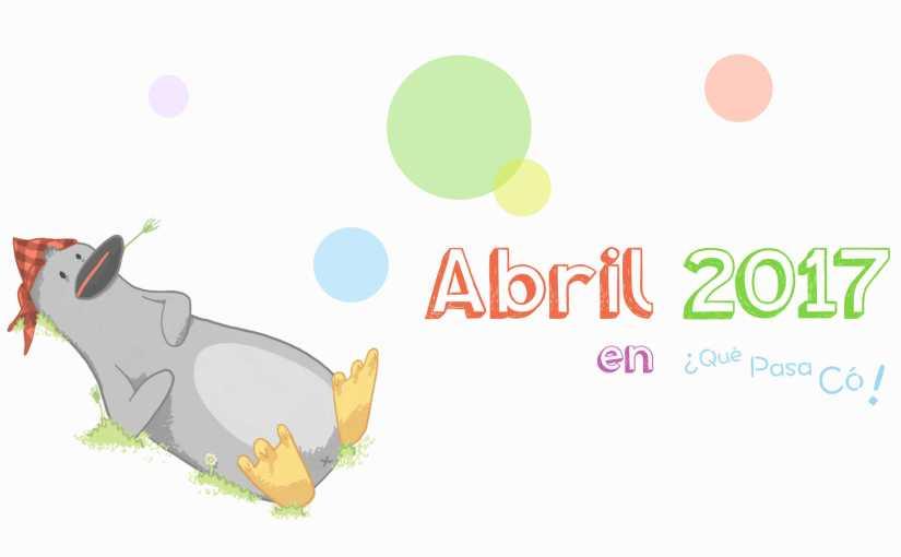 2017 Abril en ¿Qué Pasa Có!