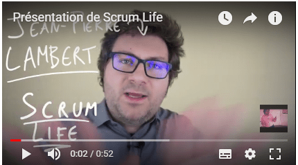 Scrum Life (Jean-Pierre Imbert, 2018, Youtube)