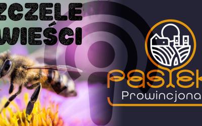 Pszczele Wieści z Pasieką Prowincjonalną