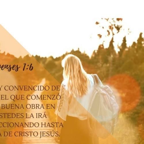 El que comenzo tan buena obra la perfeccionara hasta el dia de Cristo