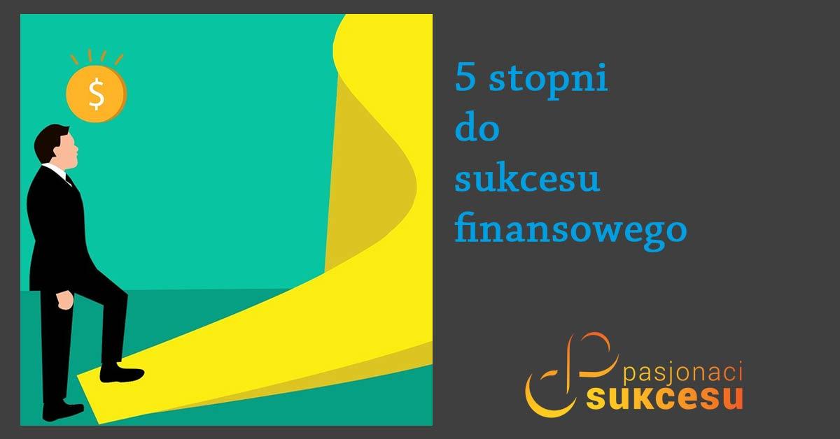 Plan sukcesu finansowego – 5 stopni