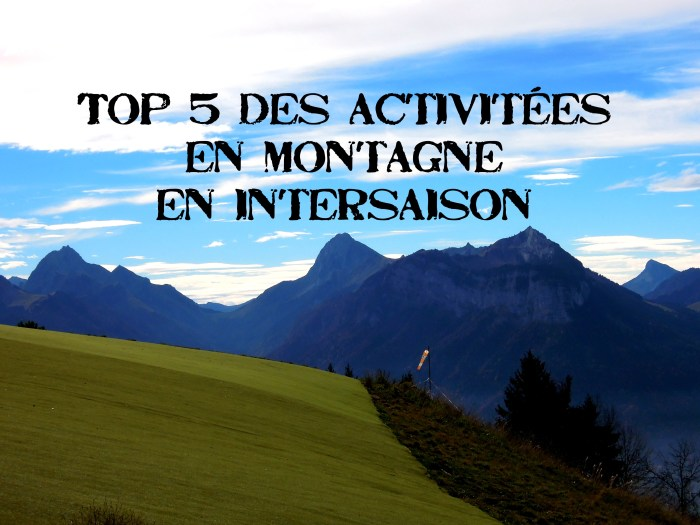 top5 activités montagne sport outdoor intersaison automne