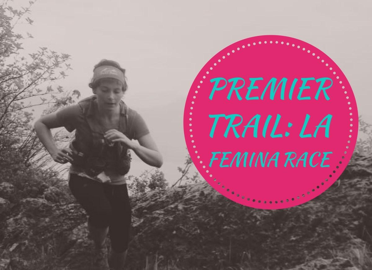 Premier trail, la Femina race