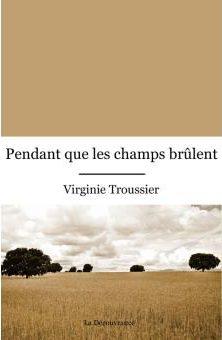 Pendant que les champs brûlent (MT.ROMAN) (French Edition)