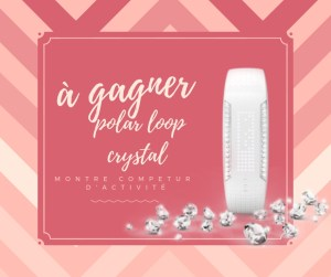 a gagner polar loop crystal ontre jeu concours