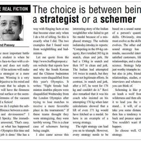 The choice is between being a strategist or a schemer