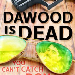 Dawood is dead. Really?