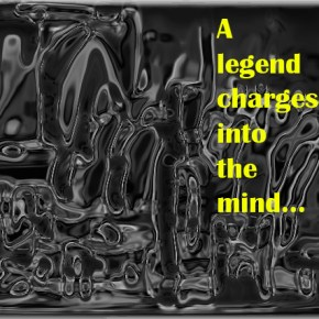 A legend charges into the mind…